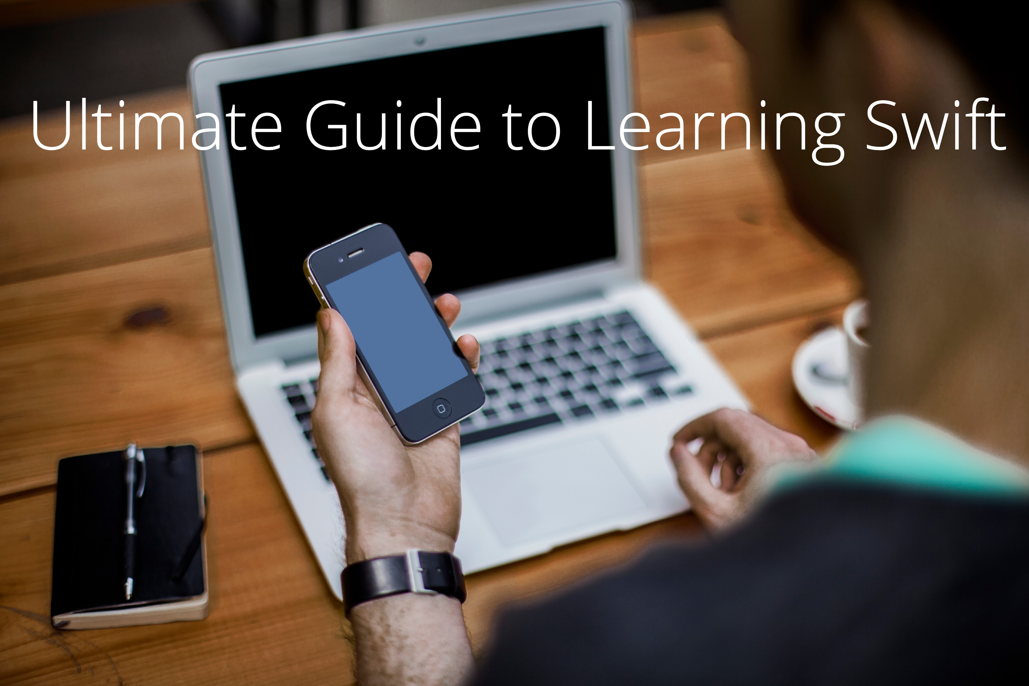 Ultimate Guide to Learning Swift 3